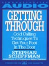 Getting Through (MP3): Cold Calling Techniques To Get Your Foot In The Door