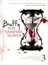Buffy the Vampire Slayer 3 (eBook): Carnival of Souls; One Thing or Your Mother; Blooded