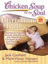 Christian Kids (eBook): Stories to Inspire, Amuse, and Warm the Hearts of Christian Kids and Their Parents