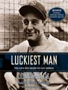 Luckiest Man (MP3): The Life and Death of Lou Gehrig