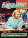 Hotline to Danger (eBook): The Nancy Drew Files Series, Book 93