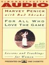For All Who Love the Game (MP3): Lessons and Teachings for Women