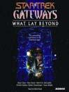 Star Trek Gateways (MP3): What Lay Beyond