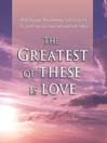 The Greatest of These is Love (MP3): Bible Passages Proclaiming God's Love For Us, and Our Love for God and Each Other