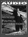 Political Incorrections (MP3): The Best Opening Monologues from Politically Incorrect with Bill Maher