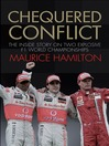 Chequered Conflict (eBook): The Inside Story on Two Explosive F1 World Championships