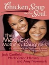 The Magic of Mothers & Daughters (eBook): 101 Inspirational and Entertaining Stories about That Special Bond