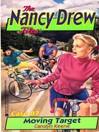 Moving Target (eBook): The Nancy Drew Files Series, Book 87