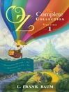 Oz, the Complete Collection, Volume 1 (eBook): The Wonderful Wizard of Oz; The Marvelous Land of Oz; Ozma of Oz