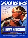 Caught Me a Big'Un...And then I Let Him Go! (MP3): Jimmy Houston's Bass Fishing Tips