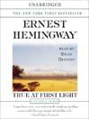 True At First Light (MP3): A Fictional Memoir Of His Last African Safari
