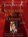 Surrender is Not an Option (MP3): Defending America at the United Nations and Abroad