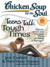 Teens Talk Tough Times (eBook): Stories about the Hardest Parts of Being a Teenager