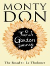 The Road to Le Tholonet (eBook): A French Garden Journey