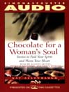 Chocolate for a Womans Soul (MP3): Stories to Feed Your Spirit and Warm Your Heart