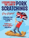 Lessons from the Land of Pork Scratchings (eBook): A Miserable Yank Finds Happiness in the UK