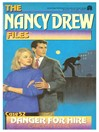 Danger for Hire (eBook): The Nancy Drew Files Series, Book 52