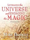 Leveraging the Universe and Engaging the Magic (MP3)
