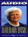Barbara Bush (MP3): A Memoir