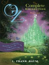 Oz, the Complete Collection, Volume 2 (eBook): Dorothy and the Wizard in Oz; The Road to Oz; The Emerald City of Oz
