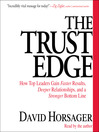 The Trust Edge (MP3): How Top Leaders Gain Faster Results, Deeper Relationships, and a Strong Bottom Line