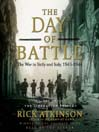 The Day of Battle: The War in Sicily and Italy, 1943-1944 (MP3): The Liberation Trilogy, Book 2