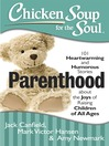 Parenthood (eBook): 101 Heartwarming and Humorous Stories about the Joys of Raising Children of All Ages