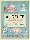 Al Dente (eBook): Madness, Beauty and the Food of Rome