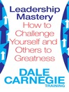 Leadership Mastery (eBook): How to Challenge Yourself and Others to Greatness