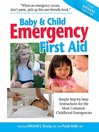 Baby & Child Emergency First Aid (eBook): Simple Step-By-Step Instructions for the Most Common Childhood Emergencies