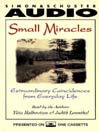 Small Miracles (MP3): Extraordinary Coincidences from Everyday Life