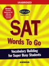 SAT Words to Go (MP3): Vocabulary Building for Super Busy Students