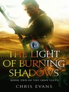 The Light of Burning Shadows (eBook): Iron Elves Series, Book 2