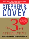 The 3rd Alternative (eBook): Solving Life's Most Difficult Problems