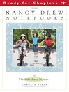 The Bike Race Mystery (eBook): The Nancy Drew Notebooks Series, Book 59