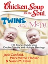Twins and More (eBook): 101 Stories Celebrating Double Trouble and Multiple Blessings