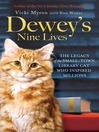 Dewey's Nine Lives (eBook): The Legacy of the Small-Town Library Cat Who Inspired Millions