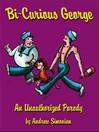 Bi-Curious George (eBook)
