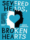 Severed Heads, Broken Hearts (eBook)