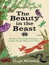 The Beauty in the Beast (eBook): Britain's Favourite Creatures and the People Who Love Them