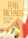 Hey, Good Looking (MP3): A Novel