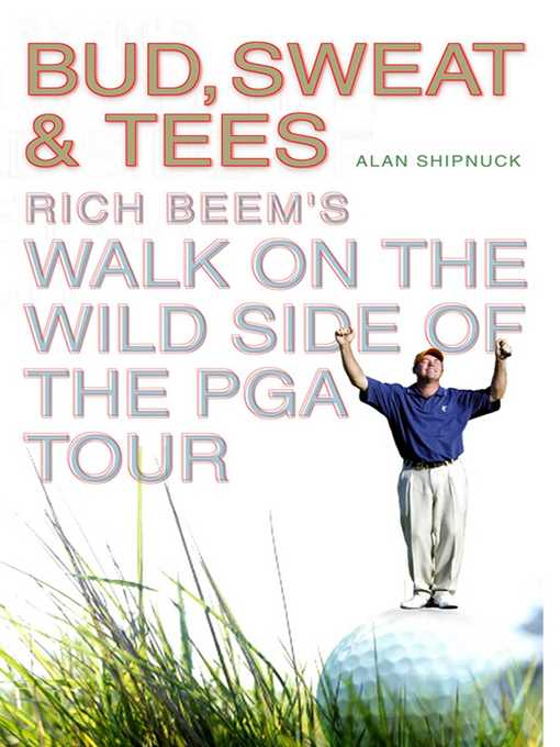 Bud, Sweat & Tees (eBook): Rich Beem's Walk on the Wild Side of the PGA Tour