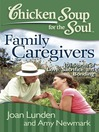 Family Caregivers (eBook): 101 Stories of Love, Sacrifice, and Bonding