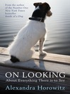 On Looking (eBook): About Everything There is to See