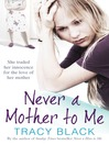 Never a Mother to Me (eBook)