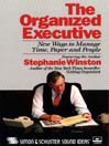 The Organized Executive (MP3): New Ways to Manage Time, Paper and People