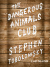 The Dangerous Animals Club (MP3)