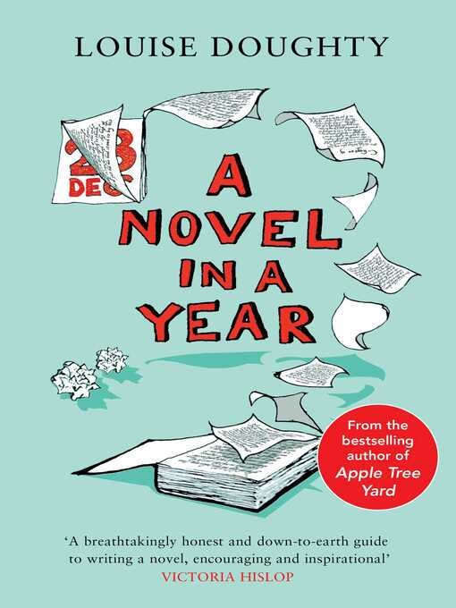 A Novel In A Year (eBook): A Novelist's Guide to Being a Novelist
