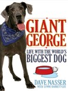Giant George (eBook): Life With the World's Biggest Dog
