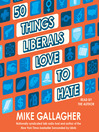 50 Things Liberals Love to Hate (MP3)